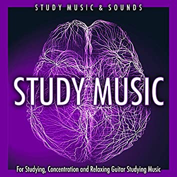 Study Music For Studying, Concentration and Relaxing Guitar Studying Music