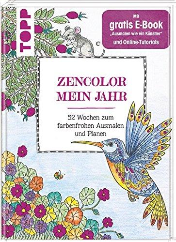 Zencolor: Mein Jahr: 52 Wochen zum farbenfrohen Ausmalen & Planen. Mit gratis E-Book