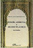 Europa Medieval y Mundo Islámico. Seis estudios