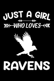 Just A Girl Who Loves Ravens: Raven Bird Animal Lover Gift Diary - Blank Date & Blank Lined Notebook Journal - 6x9 Inch 12...