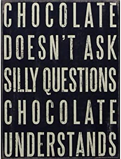 YOMIA Metal Signs Iron Retro Tin Chocolate Shop Poster Picture Plaques Cafe Bar Restaurant Cafe Shop Pub Wall Bedroom Decorative Sign-Chocolate Doesn't Ask Silly Questions,Chocolate Understands