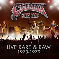 Live Rare & Raw: 1973-79 by CLIMAX BLUES BAND