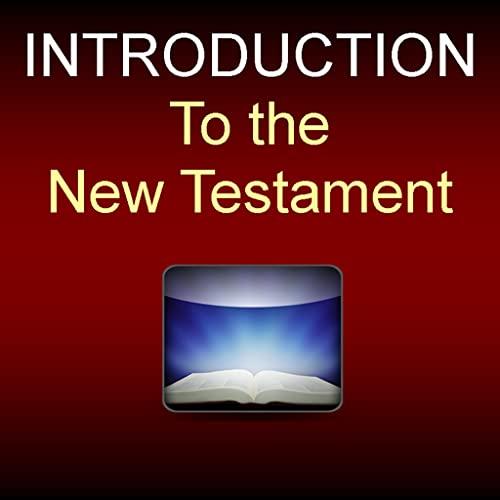 Introduction to the New Testament by Lewis Berkhof