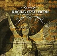 How the Great Have Fallen by Raging Speedhorn (2005-05-24)