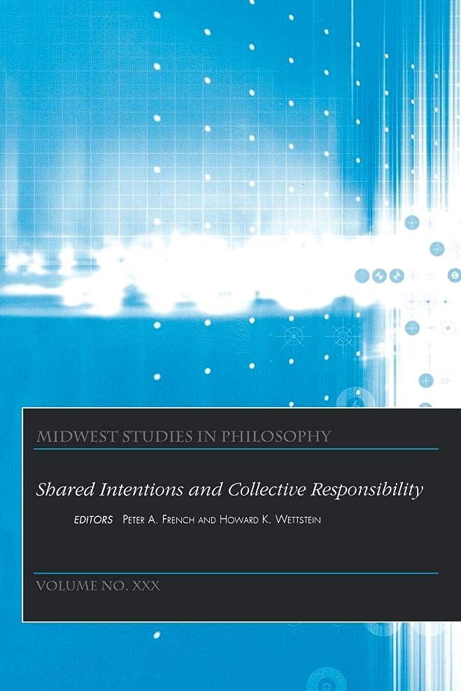 安全クライアントラブShared Intentions and Collective Responsibility (Midwest Studies in Philosophy)