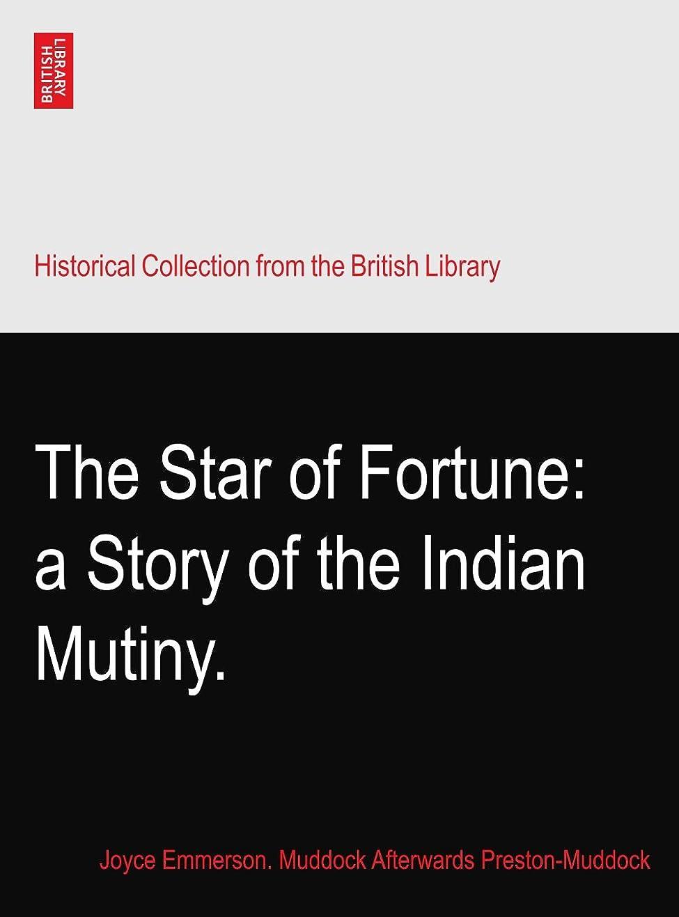 うっかりトレード交渉するThe Star of Fortune: a Story of the Indian Mutiny.