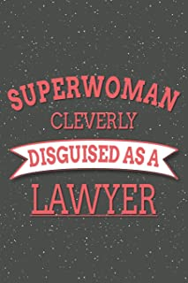 Superwoman Cleverly Disguised As A Lawyer: Notebook, Planner or Journal | Size 6 x 9 | 110 Lined Pages | Office Equipment, Supplies | Great Gift Idea for Christmas or Birthday for a Lawyer