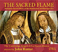 Sacred Flame: European Sacred Music of Renaissance
