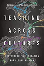 Teaching Across Cultures: Contextualizing Education for Global Mission