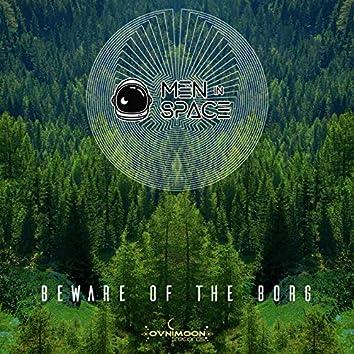 Beware Of The Borg