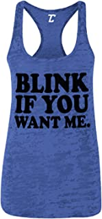Blink If You Want Me - Funny Hilarious Women's Racerback Tank Top