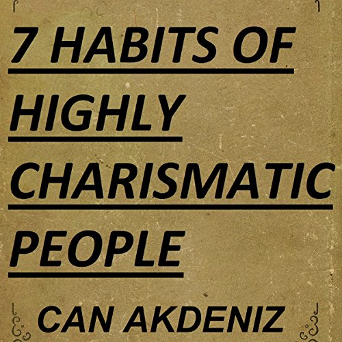 7 Habits of Highly Charismatic People: Best Business Books, Book 30 audiobook cover art