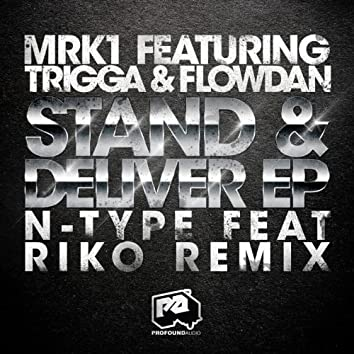 Stand & Deliver EP (feat. Trigga & Flowdan)