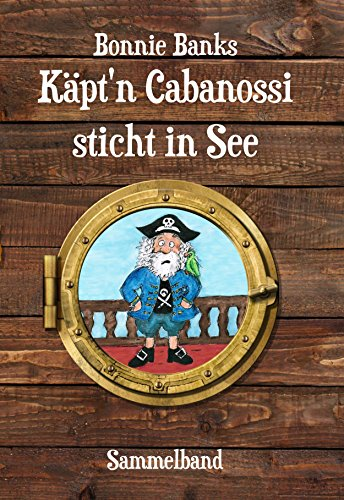 Käptn Cabanossi sticht in See: Sammelband