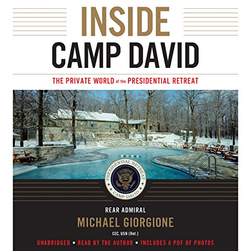 Inside Camp David     The Private World of the Presidential Retreat              By:                                                                                                                                 Michael Giorgione                               Narrated by:                                                                                                                                 Michael Giorgione                      Length: 7 hrs and 48 mins     44 ratings     Overall 4.5
