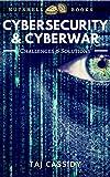 Cybersecurity & Cyberwar: Challenges & Solutions (Nutshell...