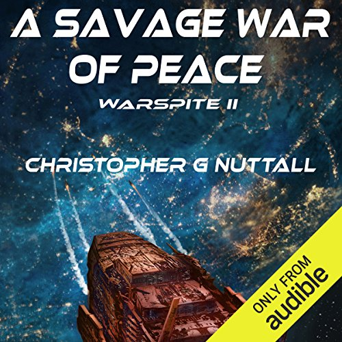 A Savage War of Peace     Ark Royal, Book 5              By:                                                                                                                                 Christopher G. Nuttall                               Narrated by:                                                                                                                                 Ralph Lister                      Length: 13 hrs and 7 mins     1,010 ratings     Overall 4.3
