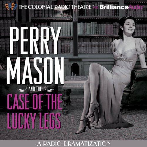 Perry Mason and the Case of the Lucky Legs     A Radio Dramatization              By:                                                                                                                                 Erle Stanley Gardner,                                                                                        M. J. Elliott                               Narrated by:                                                                                                                                 Jerry Robbins,                                                                                        The Colonial Radio Players                      Length: 1 hr and 11 mins     112 ratings     Overall 4.3