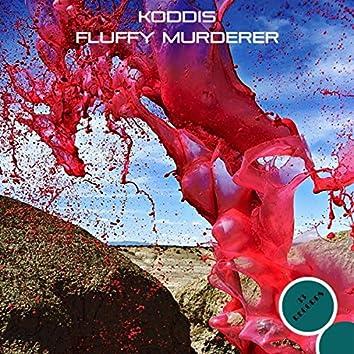 Fluffy Murderer