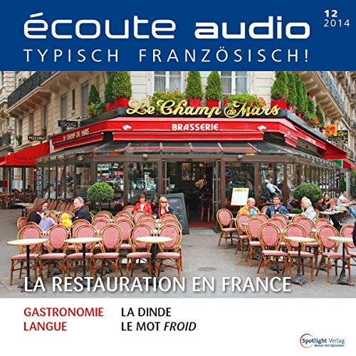 Écoute Audio - La restauration en France. 12/2014     Französisch lernen Audio - Die französische Gastronomie              By:                                                                                                                                 div.                               Narrated by:                                                                                                                                 div.                      Length: 57 mins     Not rated yet     Overall 0.0