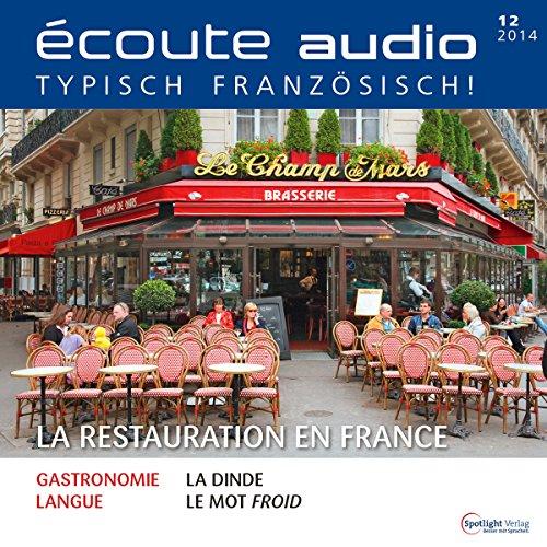 Écoute audio - La restauration en France. 12/2014: Französisch lernen Audio - Die französische Gastronomie audiobook cover art