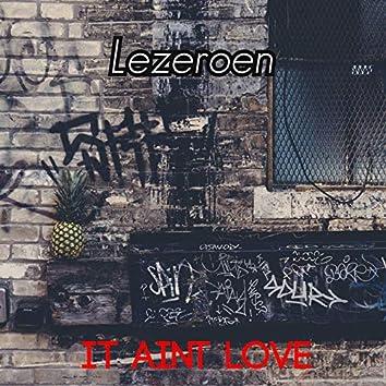 It Aint Love