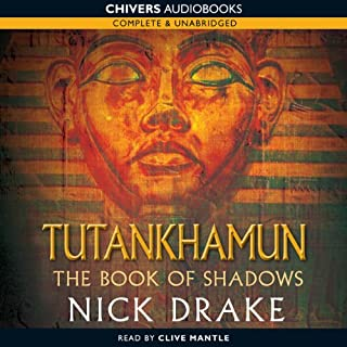 Tutankhamun: The Book of Shadows                   By:                                                                                                                                 Nicholas Drake                               Narrated by:                                                                                                                                 Clive Mantle                      Length: 13 hrs and 34 mins     15 ratings     Overall 3.9