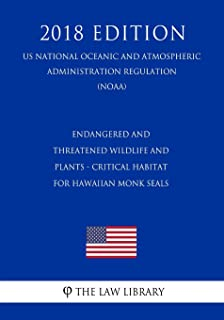Endangered and Threatened Wildlife and Plants - Critical Habitat for Hawaiian Monk Seals (Us National Oceanic and Atmosphe...