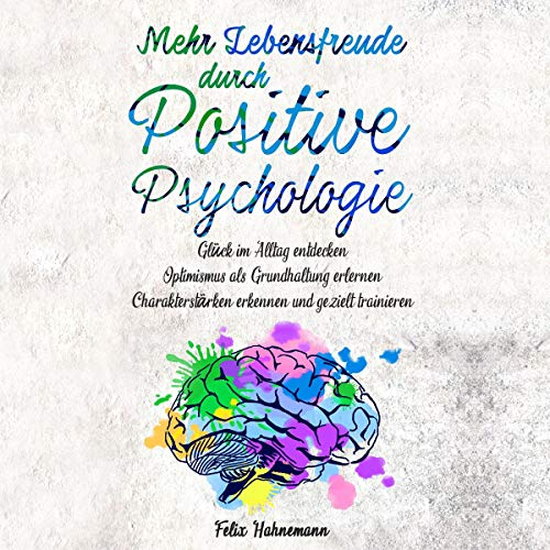 Mehr Lebensfreude durch Positive Psychologie Titelbild