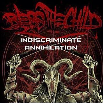 Indiscriminate Annihilation