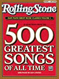 Rolling Stone Easy Piano Sheet Music Classics, Vol 1: 39 Selections from the 500 Greatest Songs of All Time (Rolling Stone(R) Easy Piano Sheet Music Classics)