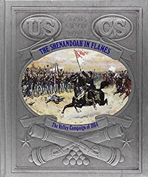 The Shenandoah in Flames: The Valley Campaign of 1864 (Civil War) - Book #24 of the Civil War