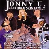 Johnny U & Thick Skin Family