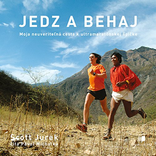 Jedz a Behaj: Moja Neuveritelna Cesta k Ultramaratonskej Spicke (Eat and Run)                   By:                                                                                                                                 Scott Jurek                               Narrated by:                                                                                                                                 Pavol Michalka                      Length: 10 hrs and 6 mins     Not rated yet     Overall 0.0