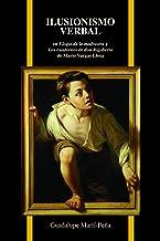 Ilusionismo verbal en Elogio de la madrastra y Los cuadernos de don Rigoberto de Mario Vargas Llosa (Purdue Studies in Romance Literatures) (Spanish Edition)
