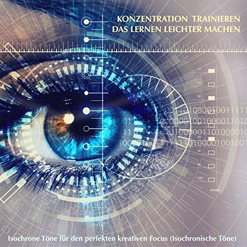 Die Konzentration trainieren, das Lernen leichter machen audiobook cover art