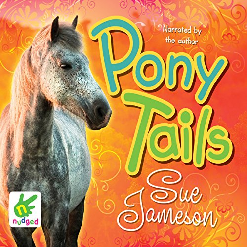 Pony Tails                   By:                                                                                                                                 Sue Jameson                               Narrated by:                                                                                                                                 Susan Jameson                      Length: 4 hrs and 36 mins     1 rating     Overall 5.0