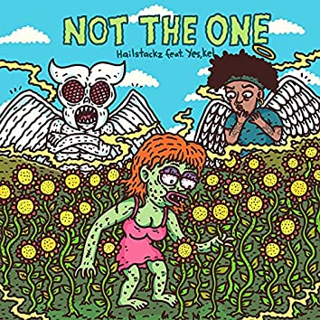 Not the One (feat. Yes, Kel)