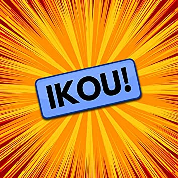 Ikou!