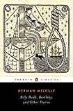 Billy Budd, Bartleby, and Other Stories: Herman Melville (Penguin Classics)
