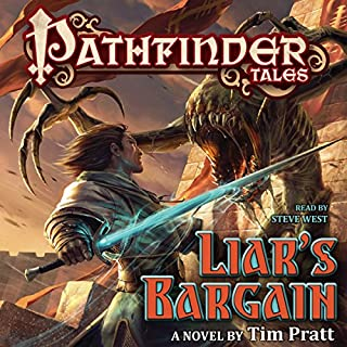 Pathfinder Tales: Liar's Bargain     A Novel              By:                                                                                                                                 Tim Pratt                               Narrated by:                                                                                                                                 Steve West                      Length: 10 hrs and 14 mins     7 ratings     Overall 4.4