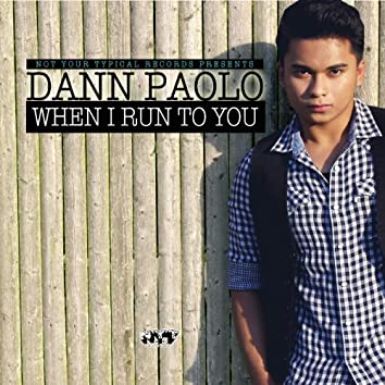 When I Run to You