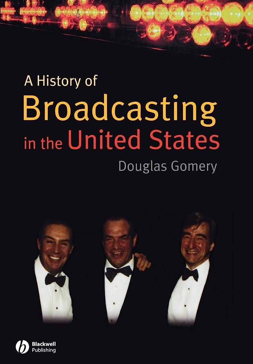 手錠スラックカビA History of Broadcasting in the United States