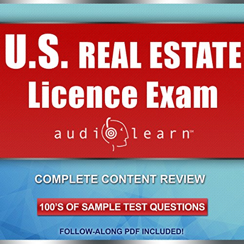 US Real Estate License Exam AudioLearn     Complete Audio Review for the National Portion of the US Real Estate License Examination!              By:                                                                                                                                 AudioLearn Content Team                               Narrated by:                                                                                                                                 Lon Harris                      Length: 9 hrs and 45 mins     59 ratings     Overall 4.1