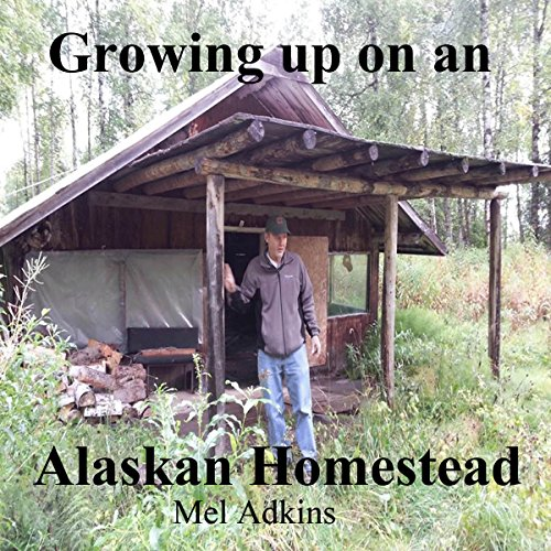 Growing Up on an Alaskan Homestead cover art