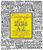 Caligrafía hecha a mano A-Z: Un mundo de ideas creativas para dibujar y diseñar alfabeto...