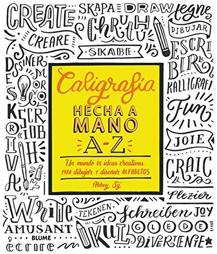 Caligrafía hecha a mano A-Z: Un mundo de ideas creativas para dibujar y diseñar alfabetos