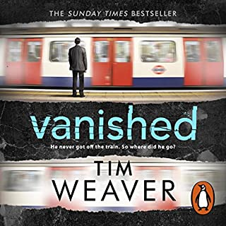 Vanished     David Raker, Book 3              By:                                                                                                                                 Tim Weaver                               Narrated by:                                                                                                                                 Joe Coen,                                                                                        Andrew Brooke                      Length: 12 hrs and 48 mins     89 ratings     Overall 4.4