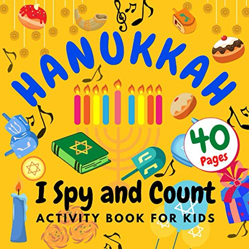 I Spy And Count Hanukkah Activity Book For Kids: A Fun Guessing Game With Dreidels, Religious Jewish Symbols! The Hanukkah Gift for Toddlers, Children Ages 2 and Up