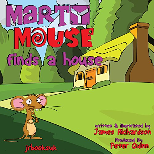 Marty Mouse Finds a House audiobook cover art